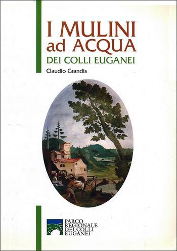 I mulini ad acqua dei Colli Euganei, copertina.
