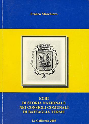 Franco Marchioro, Echi di storia nazionale nei Consigli Comunali di Battaglia Terme, copertina.